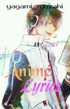Animé Lyrics by yagami_ryuzaki