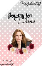 Flowers for Dana by rebecca_keating