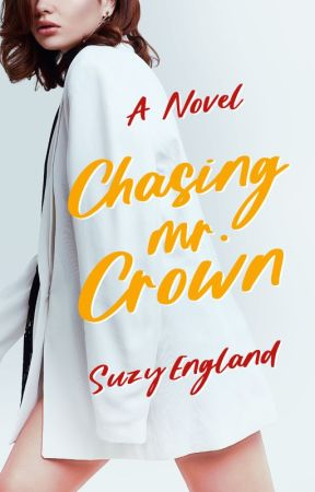Chasing Mr. Crown #Wattys2016 / Highest Ranking - 15 by SuzyEngland