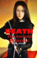 DEATH: The Assassin Princess by elle_alexy