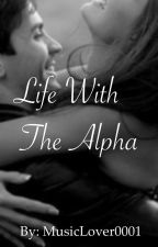 Life with the Alpha by BiancaPerry00