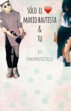 Solo el ❤ Mario Bautista & Tu HOT by FranciaBautister123