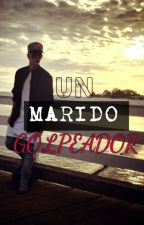 Un Marido Golpeador- Justin Bieber (ADAPTADA) by CristelLujan