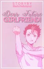 .:Nishinoya Yu:. Hey Future Girlfriend!!! by MelloYelloland
