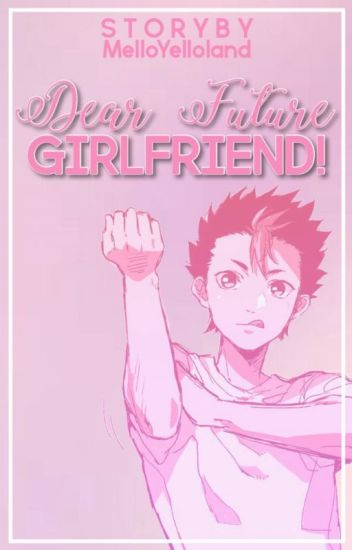 .:Nishinoya Yu:. Hey Future Girlfriend!!!