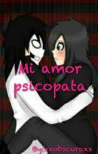 Mi amor psicopata by xxobscuraxx