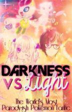 Darkness vs Light(ness): The World's Most Parody-ish Pokémon Fanfiction by Nooblyn