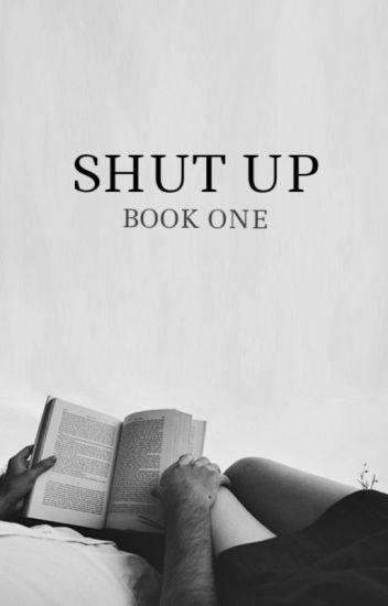SHUT UP #1 // C.T.H.
