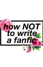 tips on writing fanfiction by bittersvveet