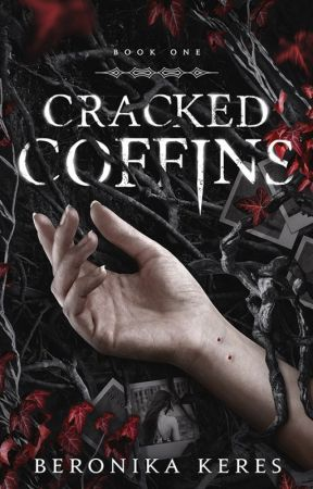 Cracked Coffins {Book 1} ✓ by TheDeadPlace