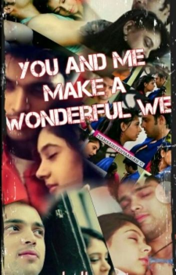 You And Me make a Wonderful We (Completed)