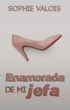 Enamorada... ¡¿de mi jefa?! by Sofiaamarillito