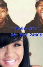I'll Be Your BAND-AID (Mindless RayRay Love Story) by teamTwist_
