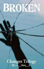 Broken by x__Ana__x