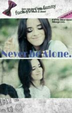 Never be Alone. by GrierFtButera