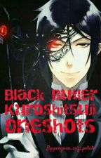 Black Butler/Kuroshitsuji Oneshots! by penguin_wif_potato