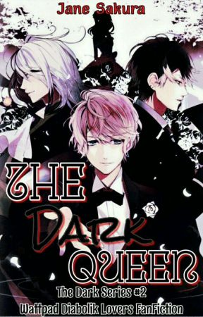 The Dark Queen (The Dark Series #2) - MAJOR EDITING by _shiro_usagi_