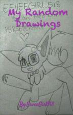 My Random Drawings by EeveeGirl518