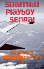 Suamiku Playboy Sengal by Nanakenid_hipster06
