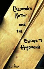 Cassandra Kater and The Escape To Hogsmeade by Gabster1017__