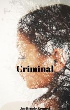 Criminal by JoeBrookeKenned