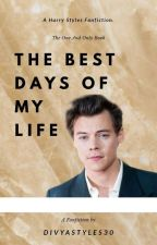 The best days of my life by DIVYASTYLES30