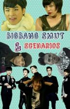 Bigbang Smut and Scenarios #Wattys2016 by silent_demon0103