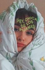 ¡Hey, Chica de los Pijamas! by satanftsuicidal