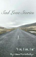 Sad Love Stories by -NewYorkBaby-