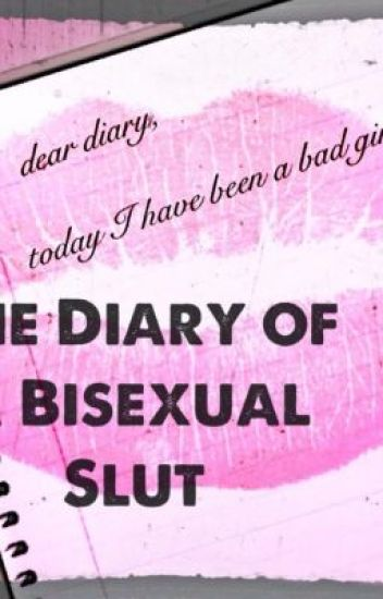 The Diary of a Bisexual Slut