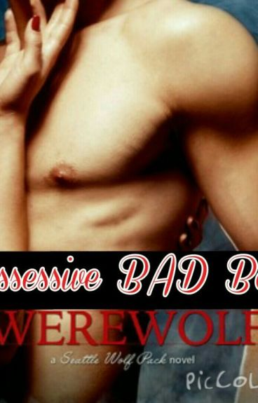 My possessive bad boy (#Wattys2016)