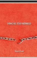 Vinci il tuo nemico by MauroConti4