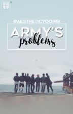 A.R.M.Ys Problems by aestheticyoongi