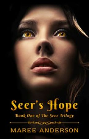Seer's Hope (Book 1 of The Seer Trilogy) by MareeAnderson