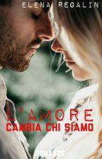 L'AMORE CAMBIA CHI SIAMO 1 COMPLETA by elereg