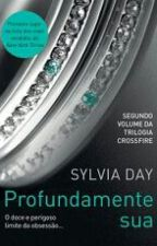 Profundamente sua-Sílvia Day by ingridsampaio77