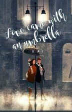 Love came with an Umbrella | ✓ by tragicaly