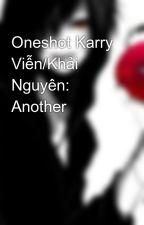 Oneshot Karry Viễn/Khải Nguyên: Another by KitsuneNaruChan