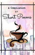 Compilation of Short Poems by xaiilove