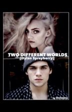 Two different worlds || Dylan Sprayberry. [SOSPESA] by movnlivght