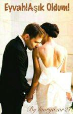 Eyvah!Aşık Oldum!**DÜZENLENİYOR** by kubra_ozdemir