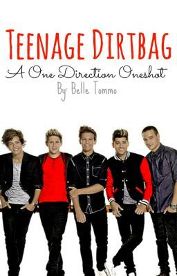 Teenage Dirtbag  A One Direction Oneshot One Direction Teenage Dirtbag Edit