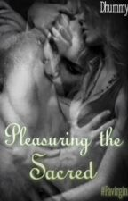 Pleasuring the Sacred by Dhummy