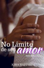 No Limite de seu Amor by KyraBaptistaOficial