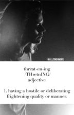 Threatening (H.S.) by niallismehmofo