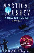 Mystical Journey: A New Beginning by lovesolifeym