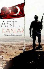 Asil Kanlar by SelmaKahraman5