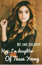 Hey, I'm daughter of Tessa Young <<Español>> by my_own_dream98