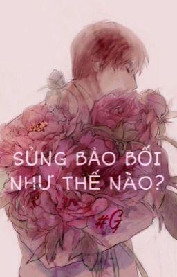 Đọc truyện [Danmei] Sủng bảo bối như thế nào? (hoàn)