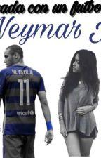 Casada Con Un Futbolista (NeymarJr) by IsthatG